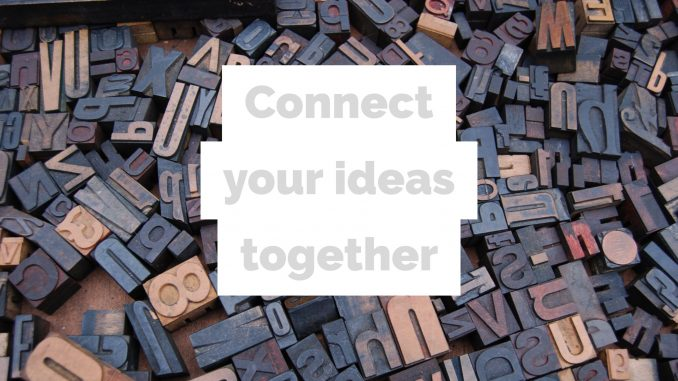 connect your ideas together