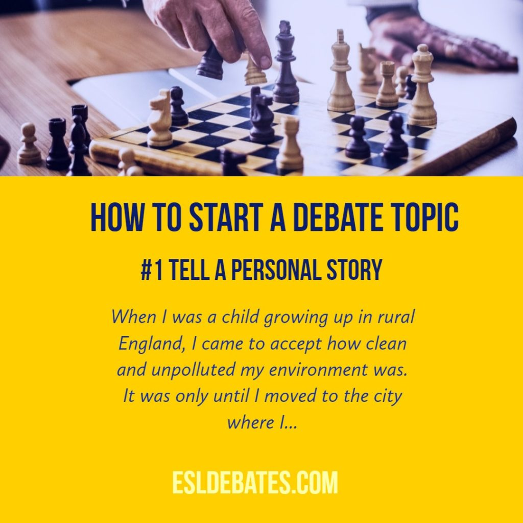 How to begin to debate. Tell a story.