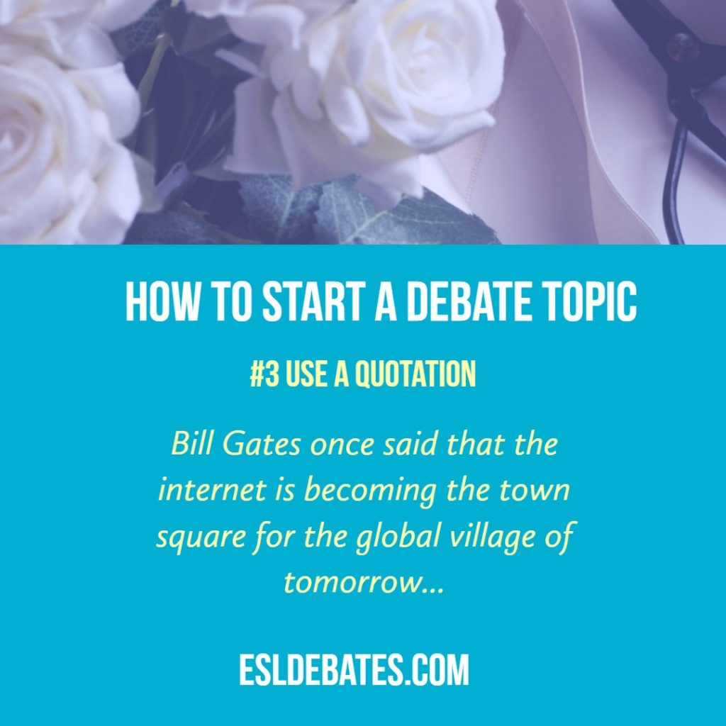 How to start a debate. Use a quotation.
